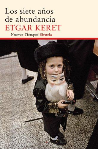 Descargar Libro Los Siete Años De Abundancia Etgar Keret