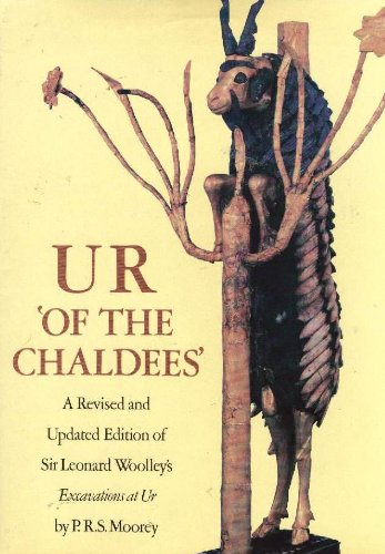 Ur of the Chaldees': A Revised and Updated Edition of Sir Leonard Woolley's Excavations at Ur