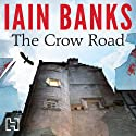 The Crow Road Audiobook by Iain Banks Narrated by Peter Kenny