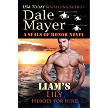 Liam's Lily: A SEALs of Honor World Novel (Heroes for Hire Book 14)