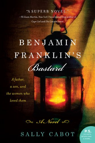 Benjamin Franklin's Bastard: A Novel