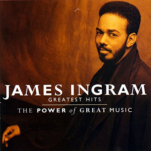 James Ingram - The Greatest Hits: Power of Great Music]()