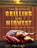 Great Year-Round Grilling in the Midwest, Ellen Brown, 1599214814
