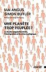 Une planète trop peuplée ? - Le mythe populationniste, l'immigration et la crise écologique par Angus