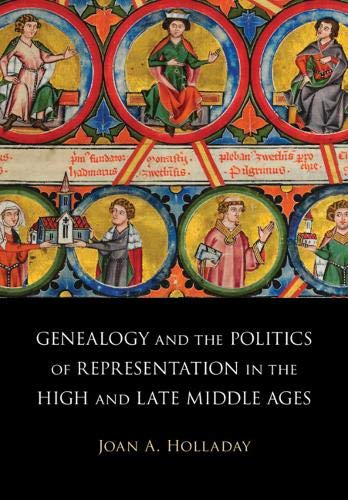 Genealogy and the Politics of Representation in the High and Late Middle Ages