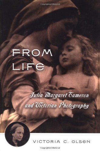 From Life: Julia Margaret Cameron and Victorian Photography