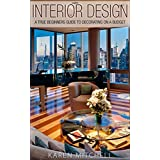 Interior Design: A True Beginners Guide to Decorating On a Budget (interior design, decorating your home, home decorating, diy projects, home organization, living room, design)
