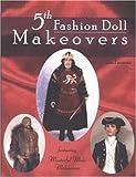 5th Fashion Doll Makeovers, Jim Faraone, 0875886574