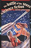 The Battle of the Sexes in Science Fiction, Justine Larbalestier, 081956527X