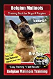 Belgian Malinois Training Book for Dogs & Puppies