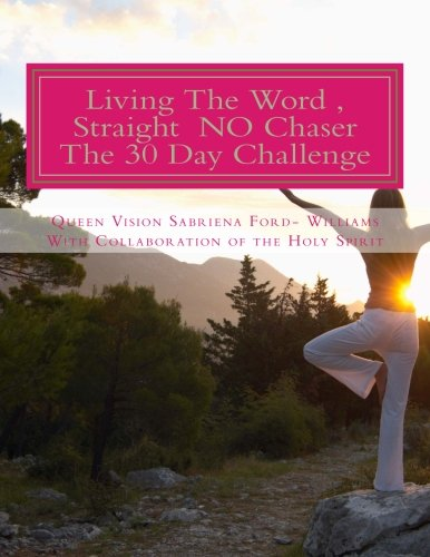Living the Word,Straight No Chaser - The 30 Day Challenge