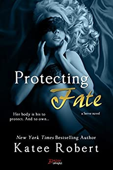 Protecting Fate (Serve) by [Robert, Katee]