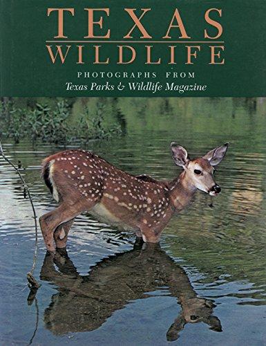 (Texas Wildlife: Photographs from Texas Parks & Wildlife)