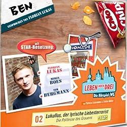 Ben - Lukullus, der lyrische Liebesterrorist (Leben Hoch Drei 2)