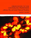 Orientation to the Counseling Profession 1st Edition
