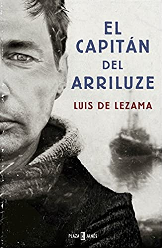 El capitán del Arriluze / The Captain of the Arriluze (Spanish Edition): Luis De Lezama Baranano: 9788401015403: Amazon.com: Books