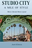 Studio City - A Mile of Style: What's History, What's Gossip