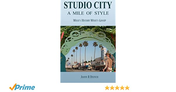 Studio City - A Mile of Style: Whats History Whats Gossip