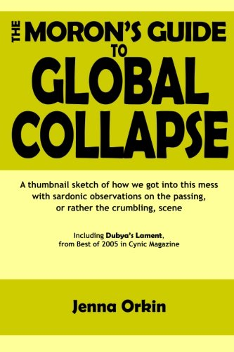 Read Online The Moron's Guide to Global Collapse ebook