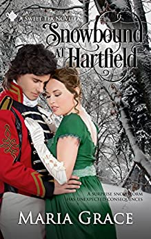 Snowbound at Hartfield: A Sweet Tea Novella; Pride and Prejudice sequel (Sweet Tea Stories Book 4) by [Grace, Maria]