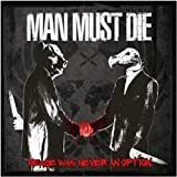 Man Must die: Peace Was Never An Option (Audio CD)