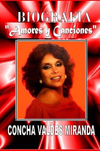 Descargar Libro Biografia, Amores Y Canciones Concha Valdes Miranda