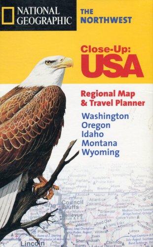 National Geographic The Northwest: Washington, Oregon, Idaho, Montana, Wyoming (Close-Up, USA) (Road Map Of Washington Oregon And Idaho)