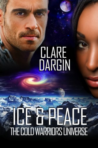 Ice and Peace (The Cold Warriors Universe Book 2)