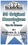 The Actors Room 50 Original Monologues and Tips for Success, Steven Lowe, 0615593828