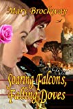 Soaring Falcons, Falling Doves
