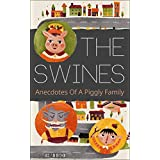The Swines: Anecdotes Of A Piggly Family