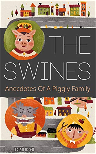 #freebooks – THE SWINES: Anecdotes Of A Piggly Family