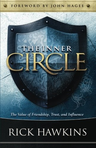 Inner Circle: The Value of Friendship, Trust, and -