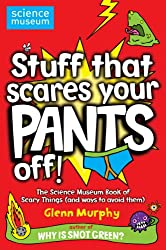Stuff That Scares Your Pants Off!: The Science Museum Book of Scary Things (and ways to avoid them) (English Edition)