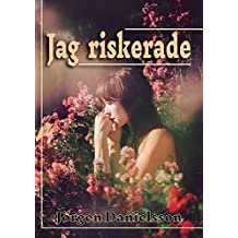 Jag riskerade (Swedish Edition)