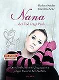 Nana - ...der Tod trägt Pink: Der selbstbestimmte Umgang einer jungen Frau mit dem Sterben