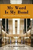My Word Is My Bond, Arlene Michlin Bronstein and Chicago Board of Trade Staff, 0470238984