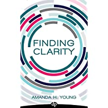 Finding Clarity: Design a Business You Love and Simplify Your Marketing