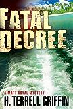 Fatal Decree: A Matt Royal Mystery (Matt Royal Mysteries Book 7)