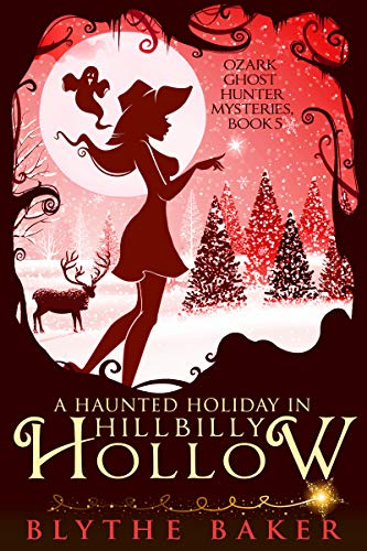 76b412ed4189f A Haunted Holiday in Hillbilly Hollow (Ozark Ghost Hunter Mysteries Book 5)  by [
