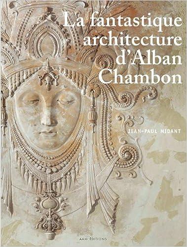 Livres gratuits FANTASTIQUE ARCHITECTURE D ALBAN CHAMBON (LA) pdf ebook
