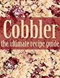 Cobbler: The Ultimate Recipe Guide