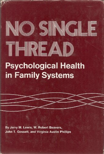 No Single Thread: Psychological Health in Family Systems (Single Lewis)