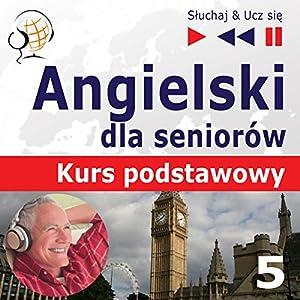 Angielski dla seniorów - Kurs podstawowy 5: W podrózy (Sluchaj & Ucz sie) Hörbuch