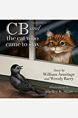 CB and the Cat Who Came to Stay (CB the Croissant Bird) Paperback
