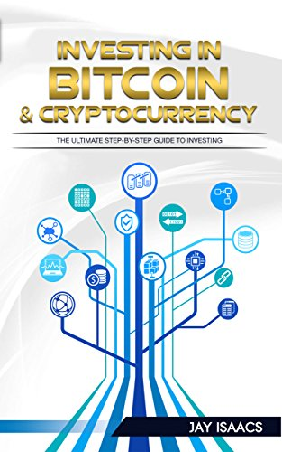 Investing in Bitcoin, Ethereum and Cryptocurrencies: The ultimate guide to take you from beginner to expert (bitcoin, ethereum, cryptocurrencies, dodgecoin, altcoin, blockchain, passive, day trading,