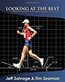 Looking at the Best - A Detailed Analysis of Elite Race Walking Technique, , 096553281X