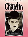Unknown Chaplin The Great Director