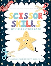 Scissor Skills My First Cutting Book Specializing In Preschool Activity Books For Kids: Toddler Fine Motor Scissors   A Preschool Practice Scissor Skills Ages 3-5 Workbook