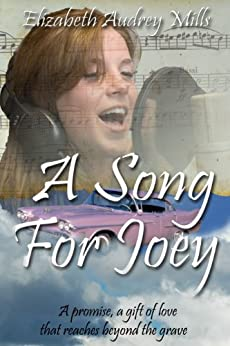 A Song For Joey by [Mills, Elizabeth Audrey]